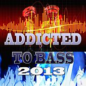 Addicted to Bass 2013 (Winter) by Various Artists