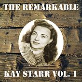 The Remarkable Kay Starr Vol 01 by Kay Starr