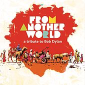 From Another World: A Tribute to Bob Dylan de Various Artists