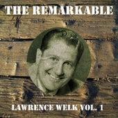 The Remarkable Lawrence Welk Vol 01 de Lawrence Welk