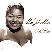 Only You by Big Maybelle