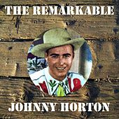 The Remarkable Johnny Horton de Johnny Horton