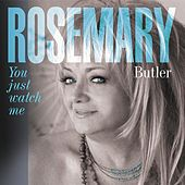 You Just Watch Me by Rosemary Butler