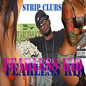 Strip Clubs by Fearless Kid