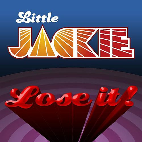 Lose It by Little Jackie