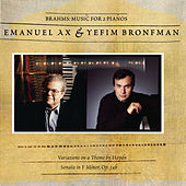 Brahms: Sonata for Two Pianos; Variations on a Theme by Haydn von Emanuel Ax; Yefim Bronfman