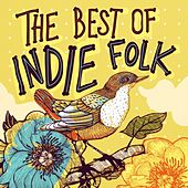The Best of Indie Folk de Various Artists