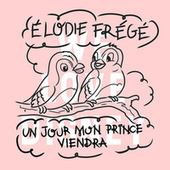 Un Jour Mon Prince Viendra de Elodie Frégé
