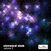 Elevated Club, Vol. 3 von Various Artists