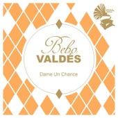 Dame Un Chance by Bebo Valdes