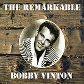 The Remarkable Bobby Vinton by Bobby Vinton