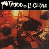 Viva Tirado by El Chicano