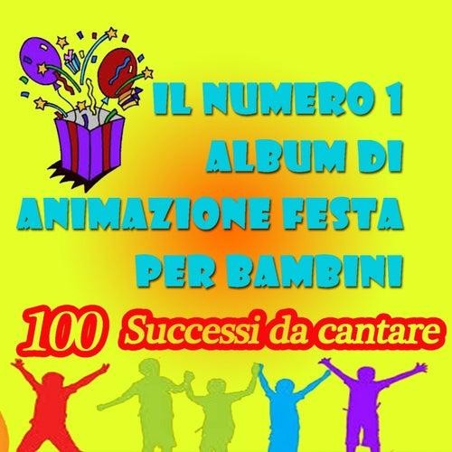 Il numero 1 album di animazione festa per bambini (100 successi da cantare) by La Bambilandia