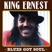 Blues Got Soul by King Ernest