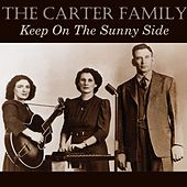 Keep On The Sunny Side by The Carter Family