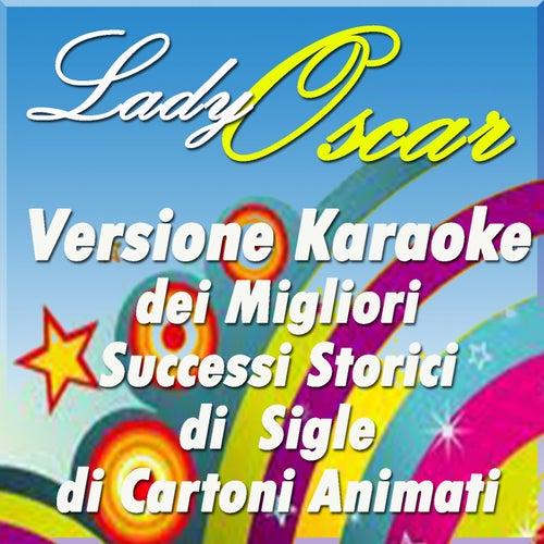 Lady Oscar: versione karaoke dei migliori successi storici di sigle di cartoni animati by La Bambilandia
