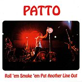 Roll 'em Smoke 'em Put Another Line Out de Patto