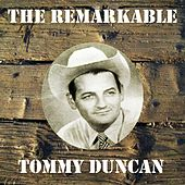 The Remarkable Tommy Duncan by Tommy Duncan