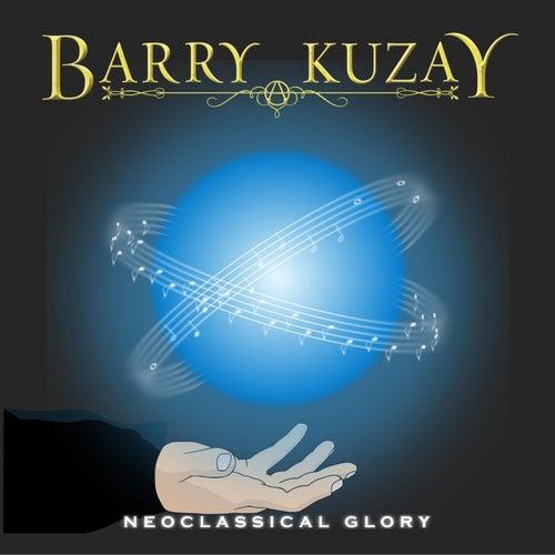 Neoclassical Glory by Barry Kuzay
