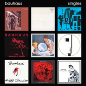 Singles (Remastered) by Bauhaus