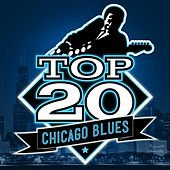 Top 20 Chicago Blues by Various Artists