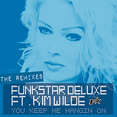 You Keep Me Hangin' On (The Remixes) by Funkstar De Luxe