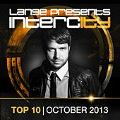 Lange pres. Intercity Top 10 October 2013 - EP by Various Artists