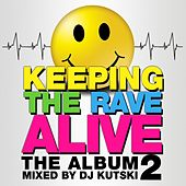 Keeping The Rave Alive: The Album Volume 2 - EP de Various Artists