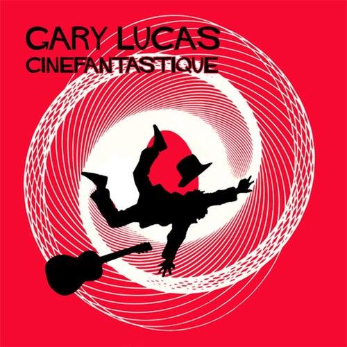 Cinefantastique (Bonus Version) by Gary Lucas