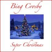 Super Christmas by Bing Crosby