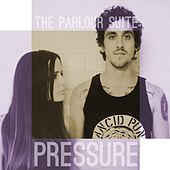 Pressure by The Parlour Suite