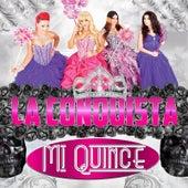 Mi Quince by La Conquista