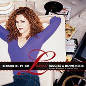 Loves Rodgers And Hammerstein von Bernadette Peters