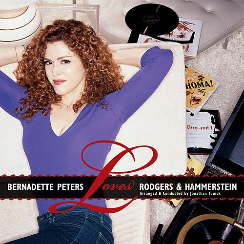 Loves Rodgers And Hammerstein by Bernadette Peters