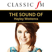 The Sound Of Hayley Westenra (By Classic FM) by Hayley Westenra