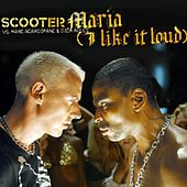 Maria (I Like It Loud) by Scooter