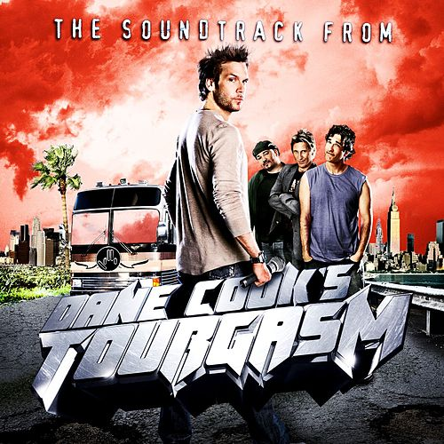 Dane Cook's Tourgasm Soundtrack by Various Artists