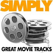 Simply Great Movie Tracks (Original Motion Picture Soundtracks) von Various Artists