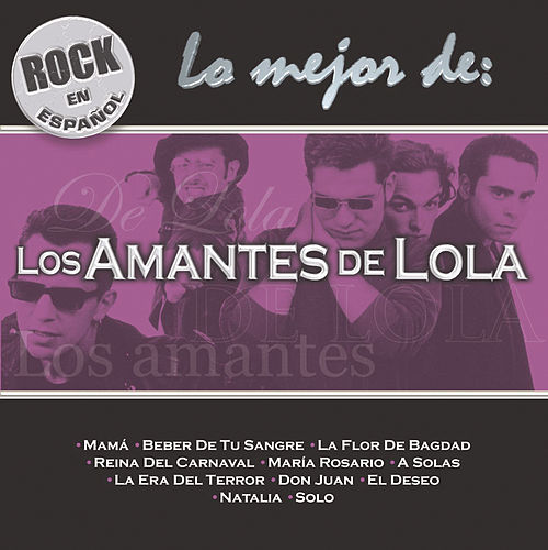 Rock en Espanol: Lo Mejor de los Amantes de Lola by Los Amantes De Lola