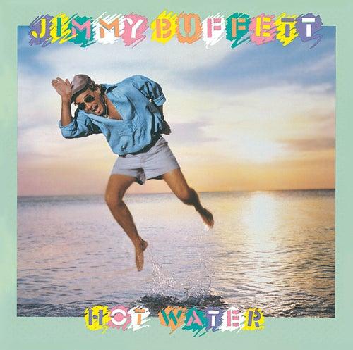 Hot Water by Jimmy Buffett