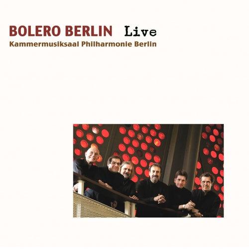 Bolero Berlin (Kammermusiksaal Philharmonie Berlin, Live) von Bolero Berlin