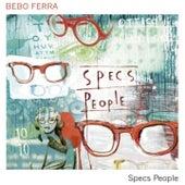Specs people von Bebo Ferra