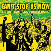 Can't Stop Us Now: Linval Thompson Productions de Various Artists