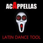 Acappellas: Latin Dance Tool de Various Artists