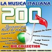 La musica italiana: 200 successi più belli di sempre (Canzoni italiane - Italian Songs - Canciones italianas - Chansons italiennes) by Various Artists