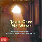 Jesus Gave Me Water (Every Time I Feel the Spirit - Original Gospel 1957 -1959) by Various Artists