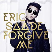 Forgive Me by Eric Saade