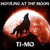 Howling At the Moon by Timo