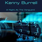 Kenny Burrell: A Night At the Vanguard von Kenny Burrell