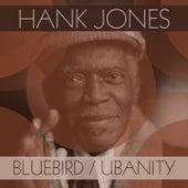 Bluebird / Ubanity de Hank Jones